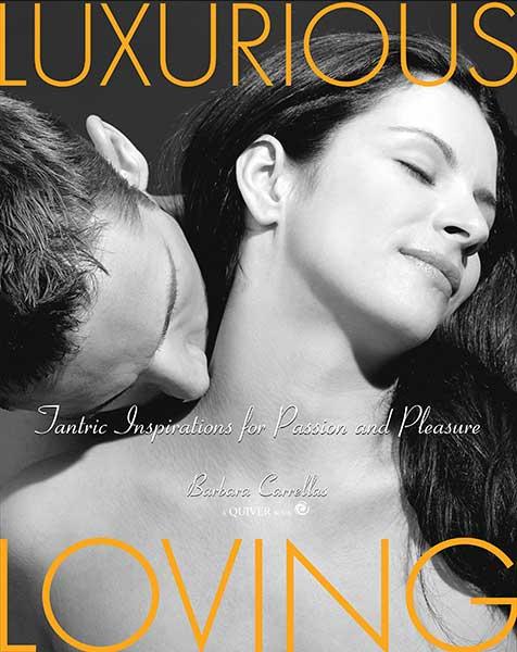 Luxurious Loving book by Barbara Carrellas
