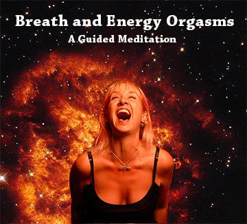 Breath & Energy Orgasms